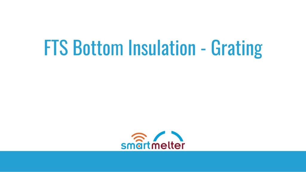 FTS Bottom Insulation Grating