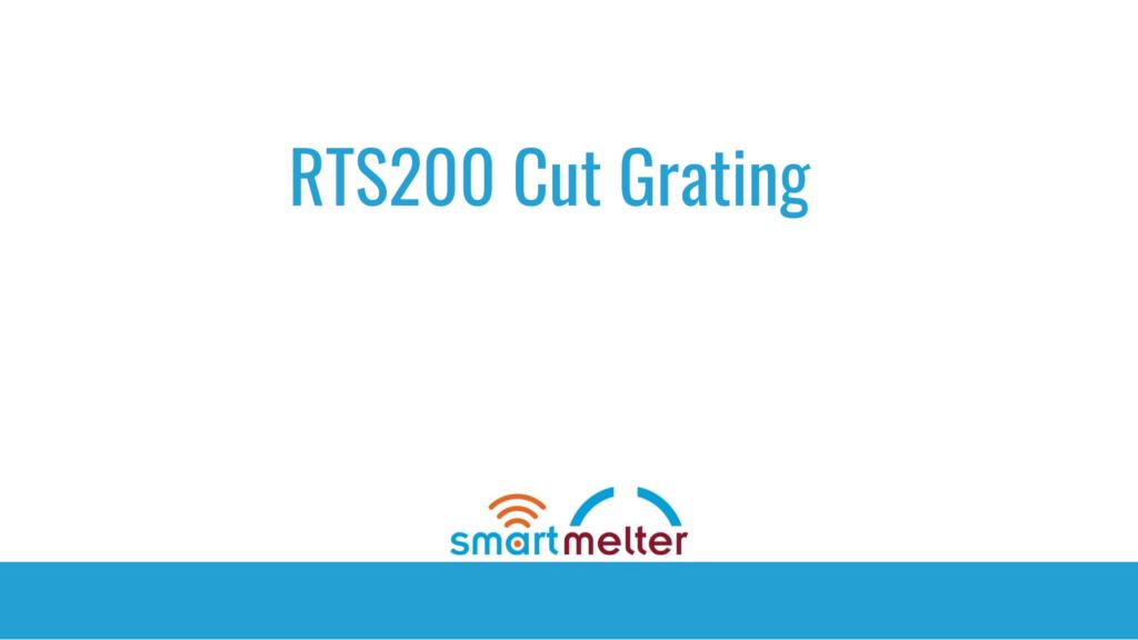 RTS200 Cut Grating